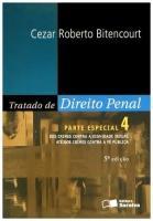 Tratado de Direito Penal - Parte Especial - Vol. 4 - 5ª Ed. 2011