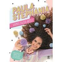 Paula Stephania Vamos Fazer Arte - Astral Cultural