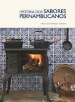 História dos Sabores Pernambucanos
