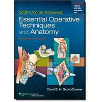Scott Conner & Dawson: Essential Operative Techniques and Anatomy