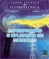 Curso técnico em eletrotécnica - Modulo 2, v.9 - Profissionalizante especificação e aplicação de materiais