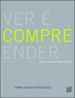 Ver É Compreender - Design Como Ferramenta Estratégica de Negócio - 2ª Ed.
