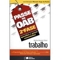 Coleção Passe na OAB 2ª Fase - Questões e Peças Comentadas - Trabalho - 2ª Edição 2012