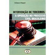 Intervenção de Terceiros: a Oposição no Processo Civil Brasileiro