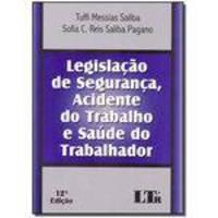 Legislacão De Segurança, Acidente Do Trabalho, Saúde Do Trabalhador