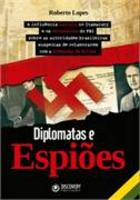 Diplomatas e Espiões