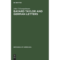 Bayard Taylor and German Letters