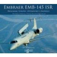 Embraer Emb 145 Isr Programa Versôes Operadores e Emprego