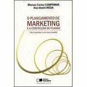 O Planejamento de Marketing e a Confecção de Planos - Dos Conceitos a um Novo Modelo