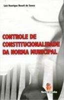 Controle de Constitucionalidade da Norma Municipal:Doutrina e Jurisprudência