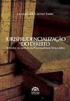 Jurisprudencialização do Direito  Reflexões no Contexto da Processualidade Democrática