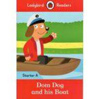 Dom Dog And His Boat - Ladybird Readers - Starter Level A - Book With Downloadable Audio (us/uk) - L