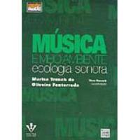 MÚsica e Meio Ambiente - Ecologia Sonora
