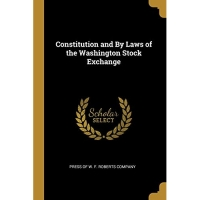 Constitution and By Laws of the Washington Stock Exchange