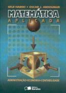 Matemática Aplicada: Administração, Economia, Cont