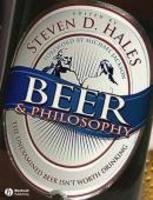 Beer And Philosophy The Unexamined Beer Isnt Worth Drinking