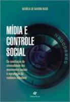 Mídia e controle social da construção da criminalidade