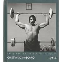 Cristiano Mascaro - Coleção Ipsis de Fotografia Brasileira