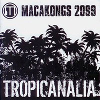Macakongs 2099 - Tropicanália
