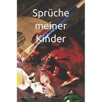 Sprüche Meiner Kinder: Dot Grid Journal - Notizbuch: Blanko Heft Für Bullet Journaling - Dotted Notebook - 120 Punktraster Seiten - Softcover