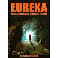 Eureka - Quebrando Estigmas de Grandes Enigmas