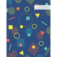 Cool School: Large College Ruled Notebook for Homework School or Work Bright and Colorful Geometric Shapes on Blue