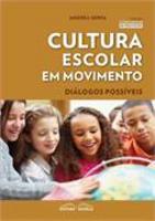 Cultura Escolar Em Movimento - Diálogos Possíveis