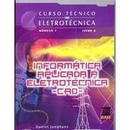 Informática Aplicada à Eletrotécnica - Cad - Módulo 1 - Livro 6 - Curso Técnico em Eletrotécnica