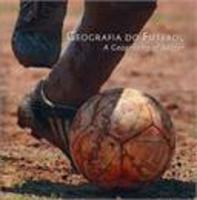 Geografia do Futebol - A Geography of Soccer