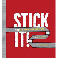 Stick It - 99 D.I.Y Duct Tape Projects