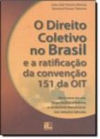 O Direito Coletivo no Brasil e a Ratificação da Convenção 151 da OIT