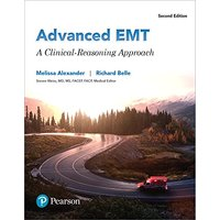 Advanced EMT: A Clinical Reasoning Approach PLUS MyLab BRADY with Pearson eText -- Access Card Package (2nd Edition)