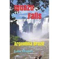 Iguazu Falls: Argentina Brazil
