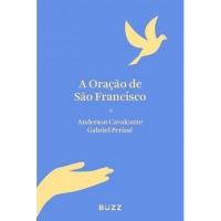 A oração de São Francisco - Buzz Editora