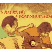 Yamandú e Dominguinhos - Lado B - Digipack