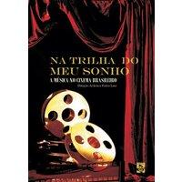 Na Trilha do Meu Sonho - a Música No Cinema Brasileiro - Multi-Região / Reg.4