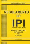 Regulamento do Ipi - Anotado , Comentado e Atualizado Até 25/07/2004