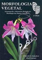 Morfologia Vegetal:Organografia e Dicionário (2010 - Edição 2)