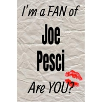I'm a Fan of Joe Pesci Are You? Creative Writing Lined Journal: Promoting Fandom and Creativity Through Journaling...One Day at a Time