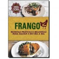 Frango:Receitas Práticas e Deliciosas Para Salvar o Seu Dia a Dia - Coleção Heróis da Cozinha