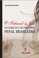 O Tribunal do Juri No Direito e Processo Penal Brasileiro