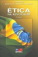 Ética na Advocacia - Vol. 2