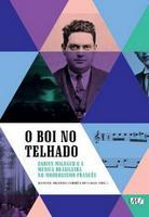 Boi no Telhado Um Darius Milhaud e a Música Brasileira no Modernismo Francês 2012 Edição 1