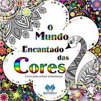 O Mundo Encantado das Cores Livro para Colorir Antiestresse