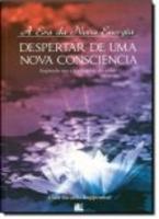 Era da Nova Energia, A - Despertar de uma Nova Consciência