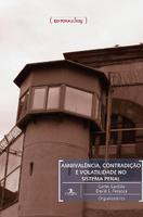 Ambivalência, Contradição e Volatilidade no Sistema Penal - Humanitas