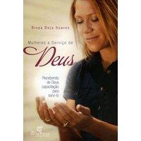 Mulheres A Servico de Deus - Recebendo de Deus Capacitação Para Servi-Lo