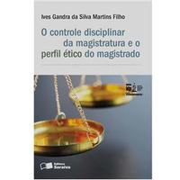 Livro - O Controle Disciplinar Da Magistratura E O Perfil Ético Do Magistrado
