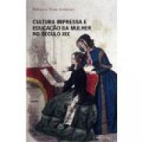 Cultura Impressa e Educação da Mulher no Século XIX