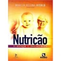 Nutrição da Gestação ao Envelhecimento 2ª Edição 2014